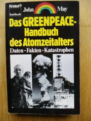 Das Greenpeace-Handbuch des Atomzeitalters John