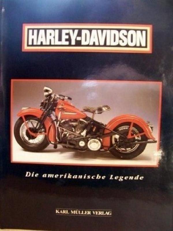 Harley - Davidson Die amerikanische Legende